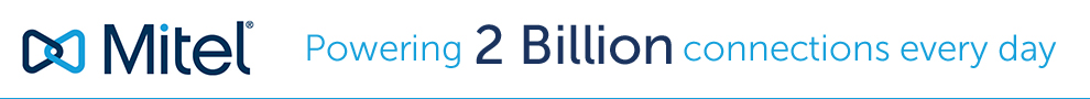 Mitel - Powering 2 Billion connections every day